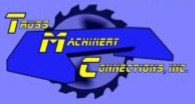 Truss Machinery Connections, Inc.