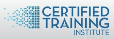 CERTIFIED TRAINING INSTITUTE